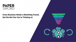 Read more about the article This Type of Marketing Funnel Will Change the Way You Grow Your Business